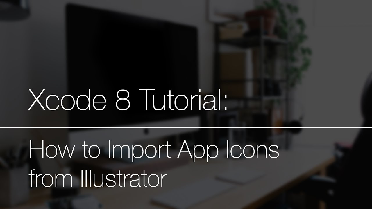 Xcode Tutorial: How to Import App Icons from Illustrator