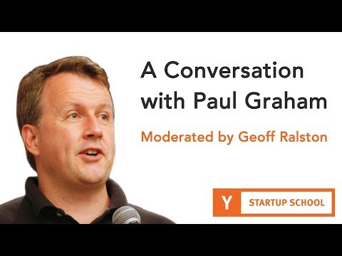 A Conversation with Paul Graham - Moderated by Geoff Ralston