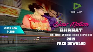 Cinematic Wedding Highlight Project || Slow Motion Song Bharat || Edius 2019 Free Download