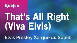 Karaoke That's All Right (Viva Elvis) - Elvis Presley *