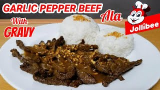 GARLIC PEPPER BEEF Ala JOLLIBEE | HOW TO MAKE GARLIC PEPPER BEEF JOLLIBEE STYLE! | Kusina ni Lola
