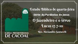 Série: As Parábolas de Jesus - Parábola – O fazendeiro e o servo