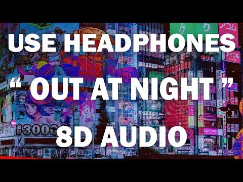 Clean Bandit - Out At Night (8D AUDIO) (feat. KYLE & Big Boi)