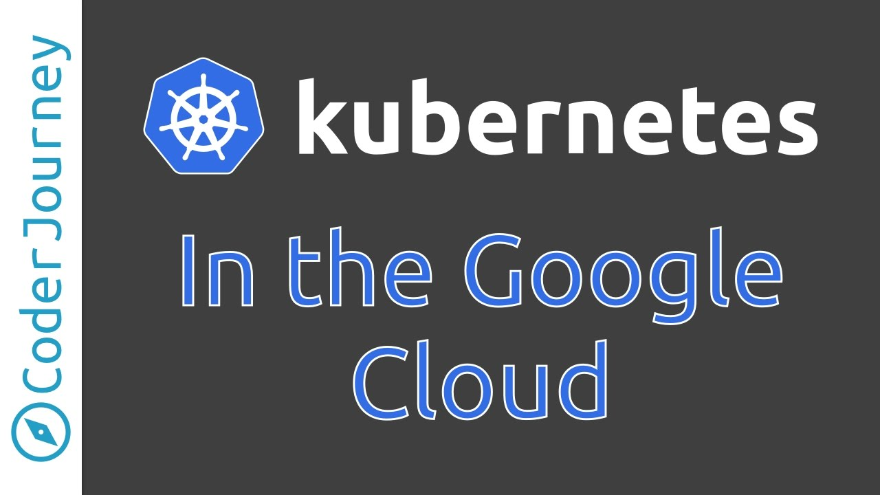 Kubernetes in the Google Cloud