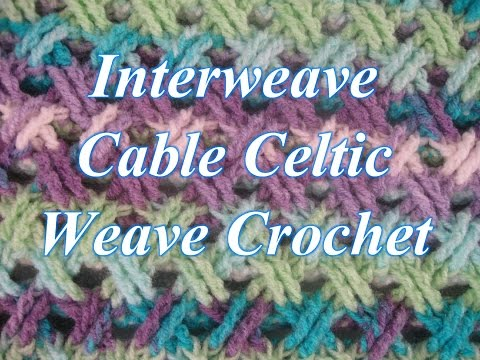 Interweave Cable Celtic Weave Crochet Stitch - Crochet Stitc