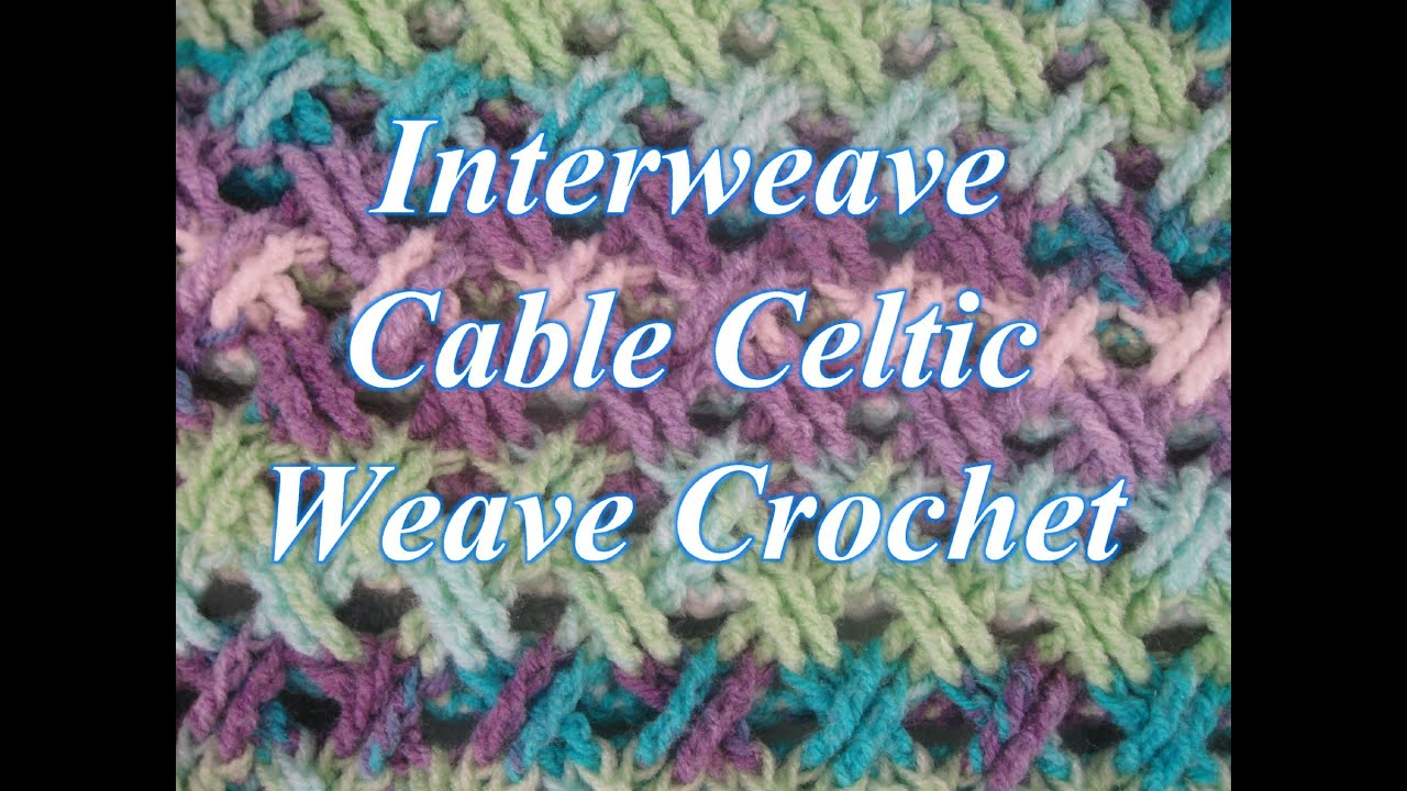 Interweave Cable Celtic Weave Crochet Stitch Crochet