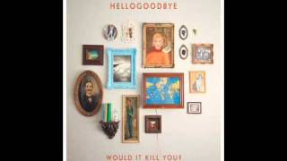 Hellogoodbye - The Thoughts That Give Me the Creeps [New Song]
