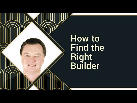 How to Find the Right Builder