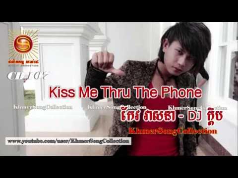 Kiss Me Thru The Phone   Keo Veasna Sunday CD vol 107