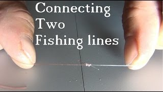 Tie 2 Fishing Lines Together - The Easy & Strong Knot