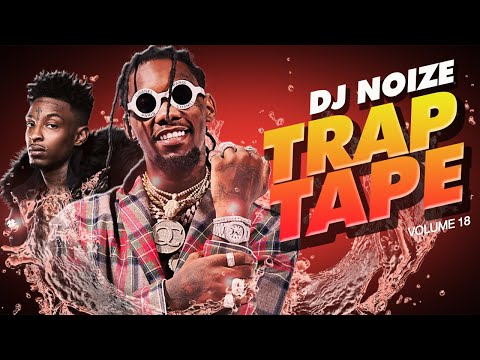 🌊 Trap Tape #18 | New Hip Hop Rap Songs May 2019 | Street Soundcloud Mumble Rap | DJ Noize Mix