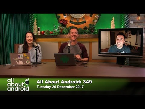 All About Android 349: The Best of 2017