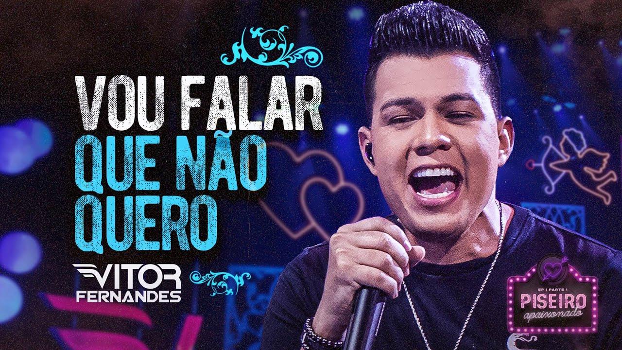 Download VOU FALAR QUE NÃO QUERO - Vitor Fernandes (DVD Piseiro Apaixonado)