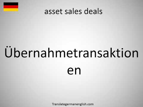 How to say asset sales deals in German?