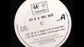 ICY D AND DOC DAZE - Get On Up & Dance.wmv