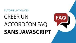 Miniature catégorie - Créer un accordéon FAQ (Foire aux questions) uniquement en HTML et CSS (sans JavaScript)