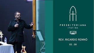Presbiteriana Itatiba 135 Anos - Rev. Ricardo Rennó - 05 . 08 . 2018