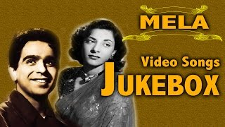 Mela | Top Songs Of Dilip Kumar & Nargis | Jukebox | All Songs