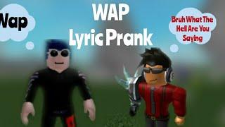 Roblox Lyric Prank The WAP Song By Cardi B Feat Megan Thee Stallion