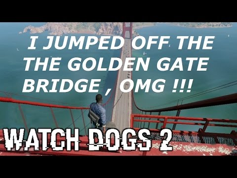 Climbing and Jumping Off The Golden Gate Bridge in Watch Dogs 2