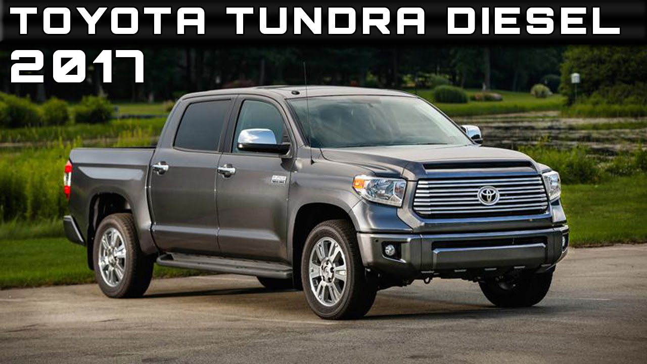 2017 toyota tundra diesel review rendered price specs release date