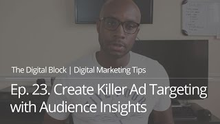 create killer facebook ad targeting with free tool audience insights   ep 23