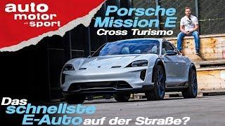 Ist der Porsche Mission E Cross Turismo das schnellste E-Auto? -Bloch erklärt #48|auto motor & sport