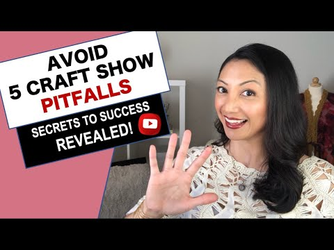 CRAFT FAIR PITFALLS TO AVOID AND PROVEN SUCCESS TIPS [MUST WATCH THIS BEFORE YOUR NEXT CRAFT SHOW!]
