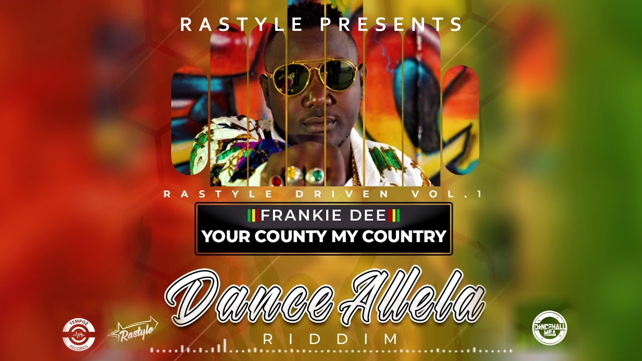 FRANKIE DEE - YOUR COUNTY MY COUNTRY #YCMC [Official Audio] Dance Allela Riddim