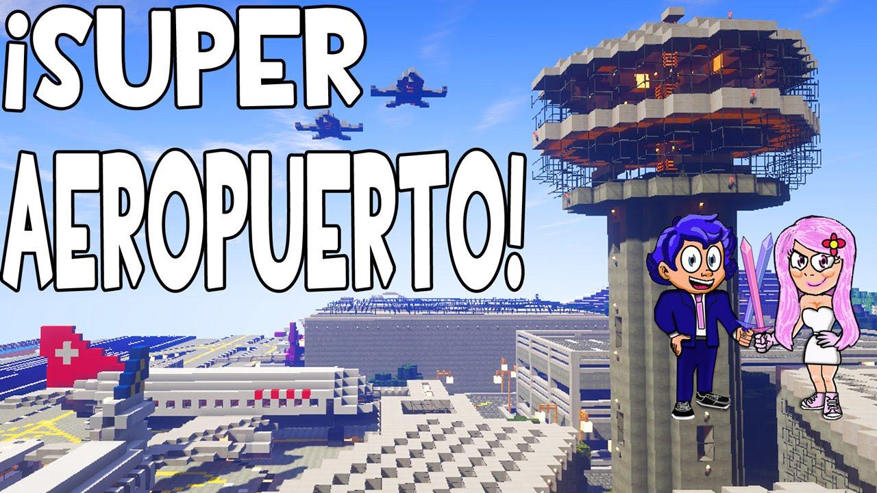 Super aeropuerto en minecraft mapas picos youtube for Blancana y mirote minecraft