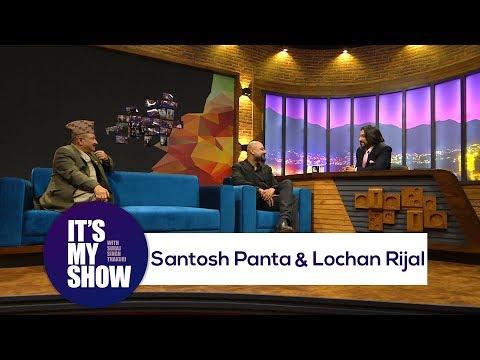 It's my show with Suraj Singh Thakuri | Santosh Panta & Lochan Rijal