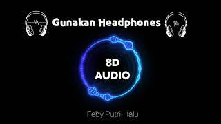 Download HALU-FEBY PUTRI (8D AUDIO)