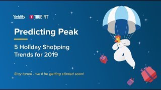 Predicting Peak: 5 Holiday Shopping Trends for 2019