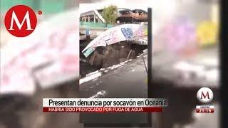 Autoridades de la Venustiano Carranza presentan denuncia por socavón en Oceanía