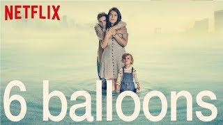 6 BALLOONS - Preview & Trailer German Deutsch (April 2018) des Netflix Original Films