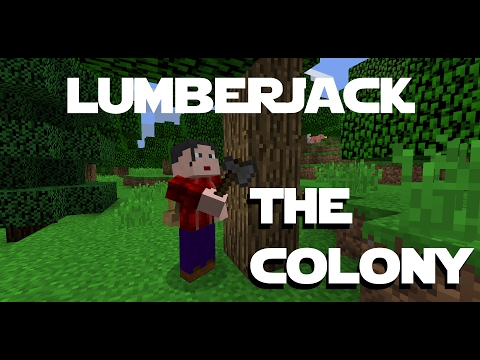 Minecraft Minecolonies -The Colony ep 2 - The Lumberjack and the Farmer