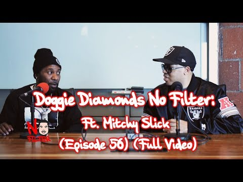 Doggie Diamonds No Filter: Ft. Mitchy Slick (Episode 56) (Full Video)