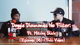 Doggie Diamonds No Filter: Ft. Mitchy Slick (Episode 56) (Full Video)