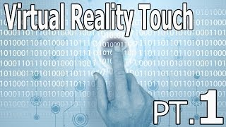 Virtual Reality Touch [Pt.1]: To Feel Another World