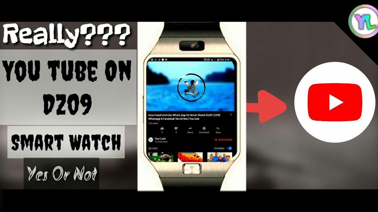 How To Install YouTube In Dz09 Smartwatch? | Run Or Not YouTube on Dz09  Smart Watch | You look