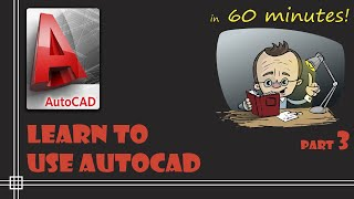 AutoCAD - Complete tutorial for Beginners - Learn to use Autocad in 60 minutes - Part 3