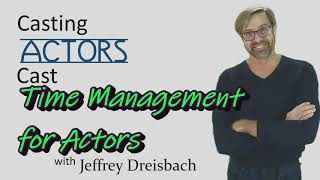 #128 Time Management for Actors