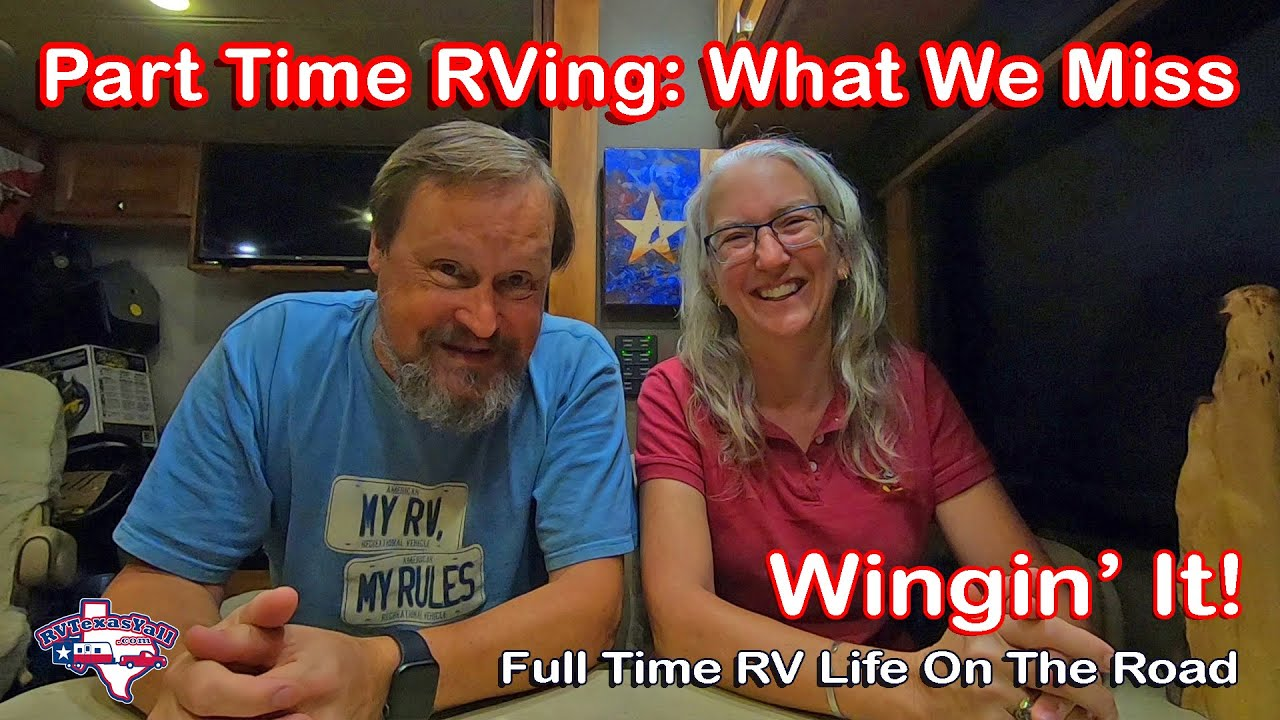 What We Miss About Part Time RVing | Wingin' It!