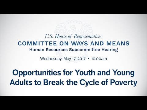 Hearing on Opportunities for Youth and Young Adults to Break the Cycle of Poverty