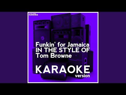 Funkin' for Jamaica (N.Y) (In the Style of Tom Browne) (Karaoke Version)