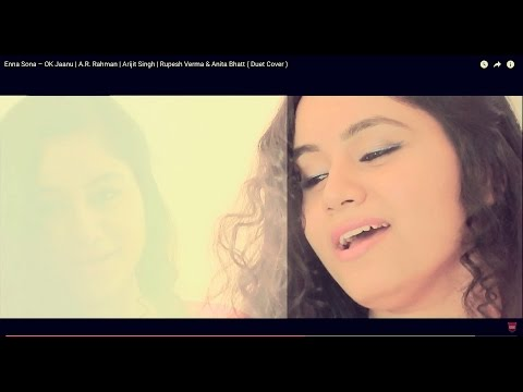 Enna Sona – OK Jaanu    A.R. Rahman   Arijit Singh   Rupesh Verma & Anita Bhatt ( Duet Cover )