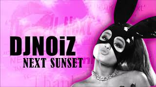 Dj Noiz Next Sunset Remix.mp3