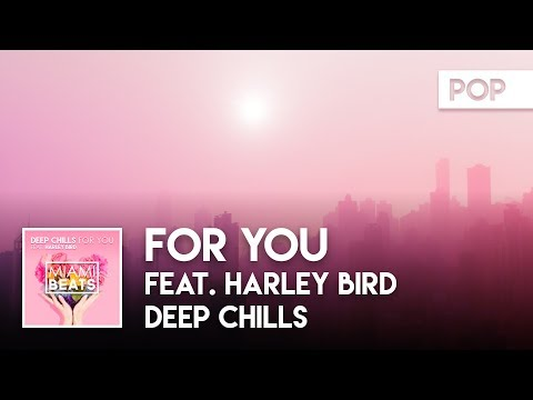 Deep Chills - For You (feat. Harley Bird) (Official Audio)