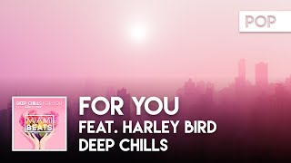 Deep Chills - For You (feat. Harley Bird) ( Audio)