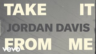 Jordan Davis - Take It From Me (Lyric Video)